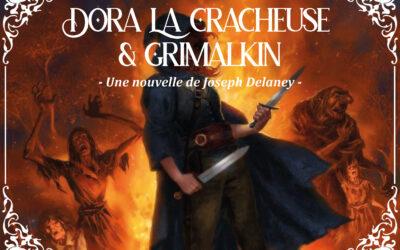 DORA LA CRACHEUSE / GRIMALKIN