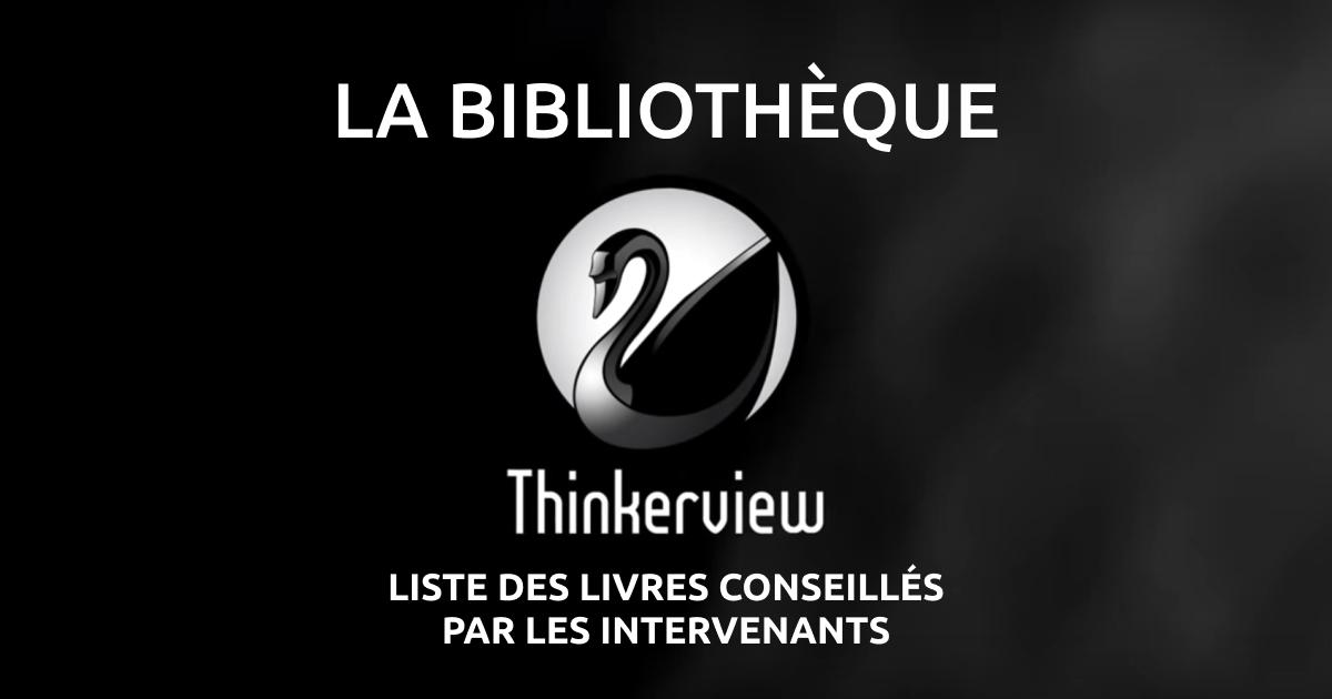 Liste des livres conseilles par les intervenants Thinkerview